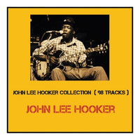 John Lee Hooker - John Lee Hooker Collection (98 Tracks [Explicit])
