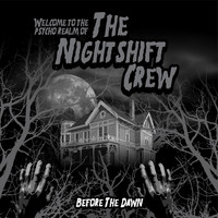 The Nightshift Crew - Before the Dawn