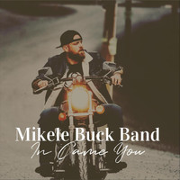 Mikele Buck Band - In Came You