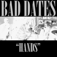 Bad Dates - Hands