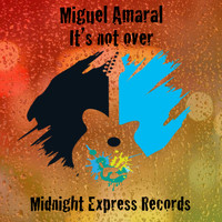Miguel Amaral - It's not over