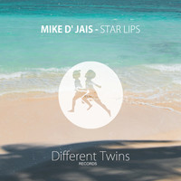Mike D' Jais - Star Lips
