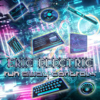 Eric Electric - Run Away Controls