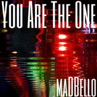 Madbello - You Are the One