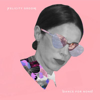 Felicity Groom - Dance for None
