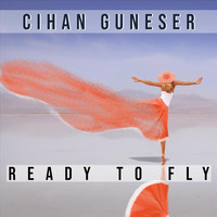 Cihan Guneser - Ready to Fly