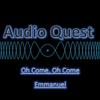 Audio Quest - O Come, O Come, Emmanuel (Instrumental)