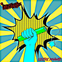 The Unfortunatez - Electric Dynamite (Explicit)
