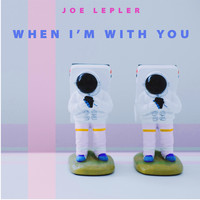 Joe Lepler / - When I'm With You