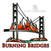 Illicit Symphony - Burning Bridges