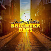 Dwain Walters - Brighter Days