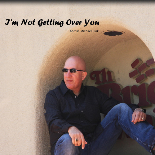 Thomas Michael Link MP3 Track I'm Not Getting Over You