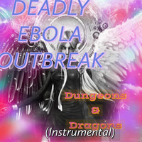 Deadly Ebola Outbreak - Dungeons & Dragons (Instrumental)