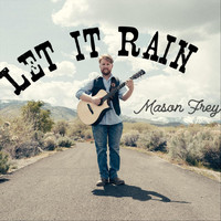 Mason Frey - Let It Rain