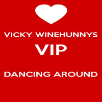 Vicky Winehunny - Vicky Winehunnys VIP Dancing Around