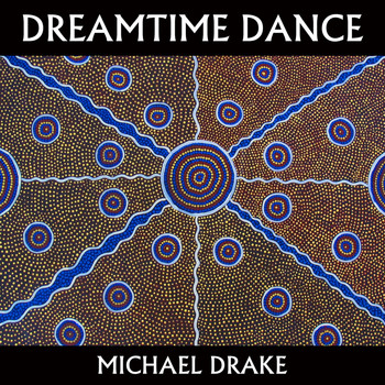 Michael Drake - Dreamtime Dance