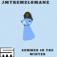 Jmthemelomane - Summer in the Winter