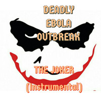 Deadly Ebola Outbreak - The Joker (Instrumental)