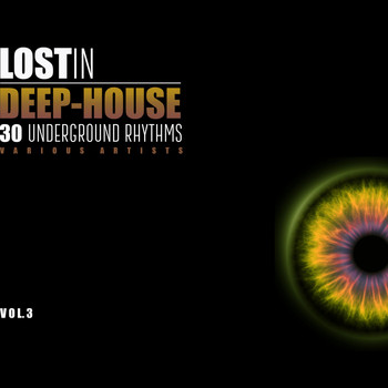 Various Artists - Lost in Deep-House (30 Underground Rhythms), Vol. 3