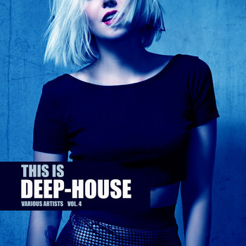 Various Artists - This Is Deep-House, Vol. 4