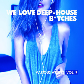 Various Artists - We Love Deep-House B*tches, Vol. 9
