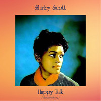 Shirley Scott - Happy Talk (Remastered 2019)