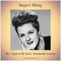 Margaret Whiting - The Gypsy In My Soul / Sentimental Journey (Remastered 2019)