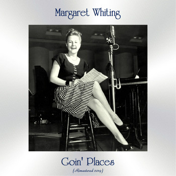 Margaret Whiting - Goin' Places (Remastered 2019)
