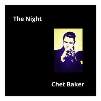 Chet Baker - The Night