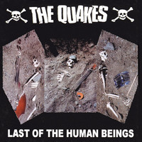 The Quakes - Last of the Human Beings