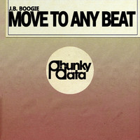 J.B. Boogie - Move to Any Beat (Original Mix)