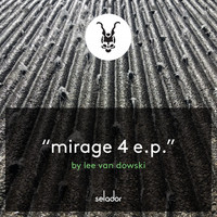 Lee Van Dowski - Mirage 4 EP