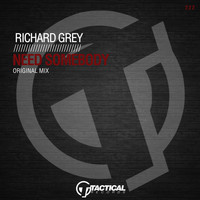 Richard Grey - Need Somebody