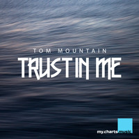 Tom Mountain - Trust in Me