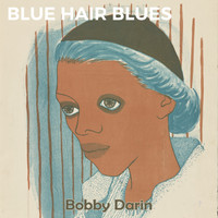 Bobby Darin - Blue Hair Blues