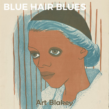 Art Blakey - Blue Hair Blues