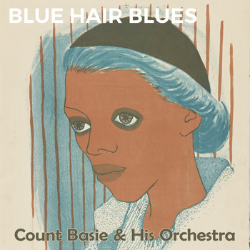 Count Basie & His Orchestra - Blue Hair Blues