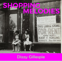 Dizzy Gillespie - Shopping Melodies