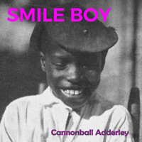 Cannonball Adderley - Smile Boy