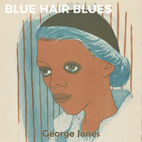 George Jones - Blue Hair Blues