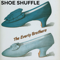 The Everly Brothers - Shoe Shuffle