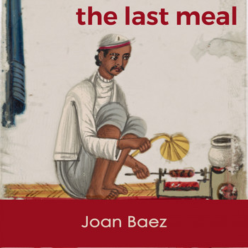 Joan Baez - The last Meal