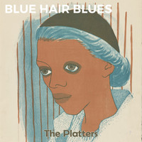 The Platters - Blue Hair Blues