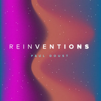 Paul Doust - Reinventions