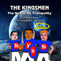 Reginald J. Solomon - The Kingsmen: The Sea of No Tranquility