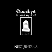 Ned Quintana - Goodbye (Thank U, Dad) [feat. Lucas King]