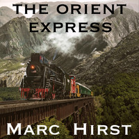Marc Hirst - The Orient Express