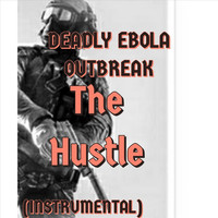 Deadly Ebola Outbreak - The Hustle (Instrumental)