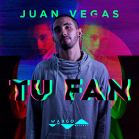Juan Vegas - Tu Fan
