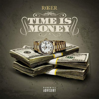 Roger - Time Is Money (Explicit)